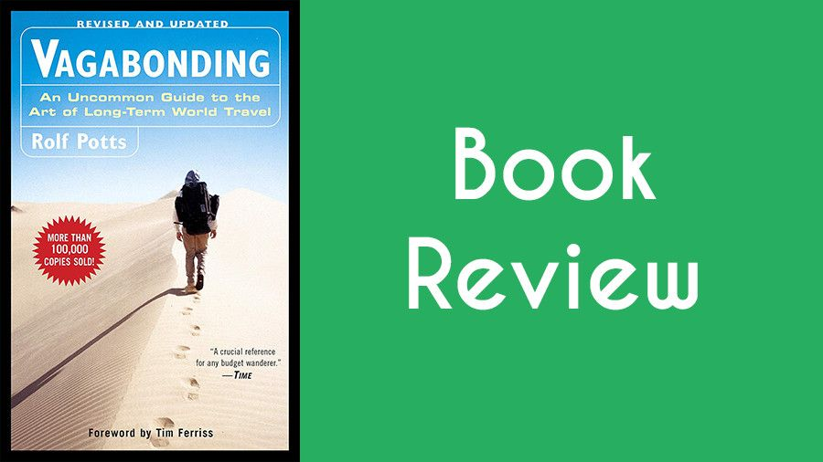 Vagabonding | The Best Travel Book I've Read - A Review